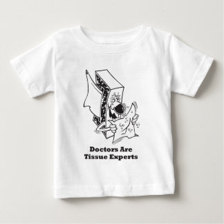 Doctors Are Tissue Experts Tshirts