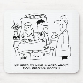 Doctor's Bedside Manner Not Quite Right Mouse Mat