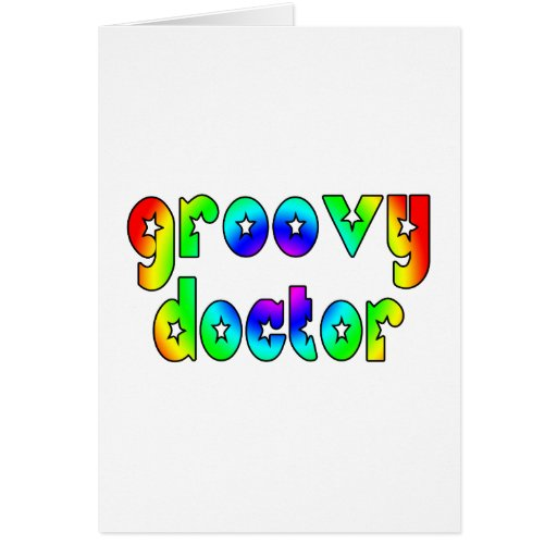 Doctors Birthday Christmas Parties : Groovy Doctor Greeting Cards