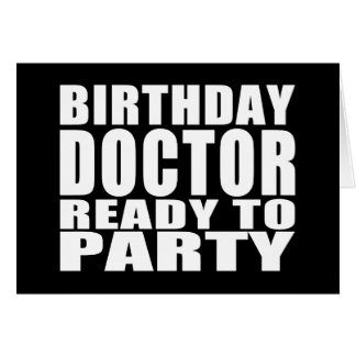 Doctors : Birthday Doctor Ready to Party Stationery Note Card