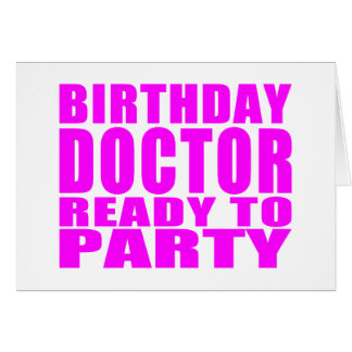 Doctors : Birthday Doctor Ready to Party Note Card