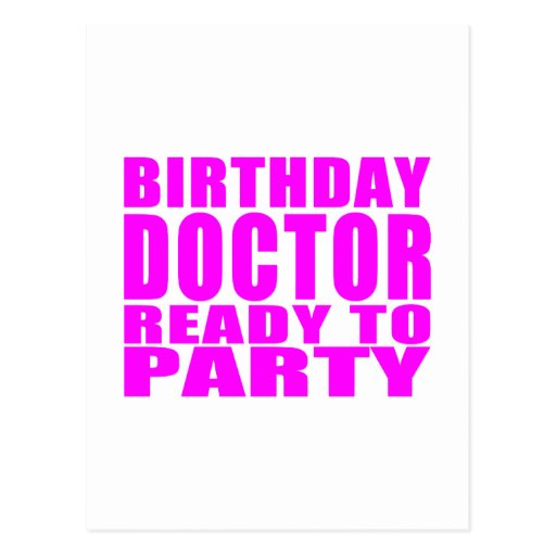 Doctors : Birthday Doctor Ready to Party Postcards