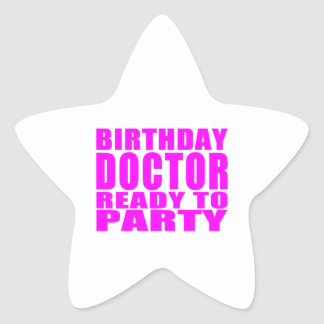 Doctors : Birthday Doctor Ready to Party Star Sticker