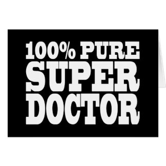 Doctors Birthday Parties : 100% Pure Super Doctor Greeting Cards