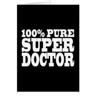 Doctors Birthday Parties : 100% Pure Super Doctor Greeting Card