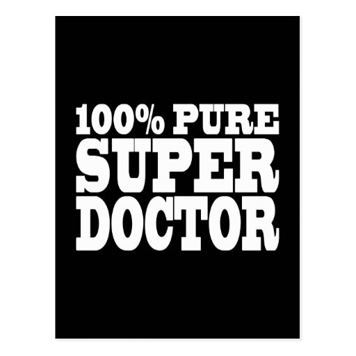 Doctors Birthday Parties : 100% Pure Super Doctor Post Card