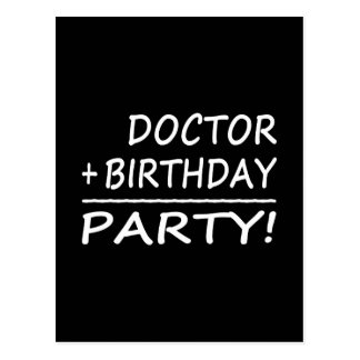 Doctors Birthdays : Doctor + Birthday = Party Postcard