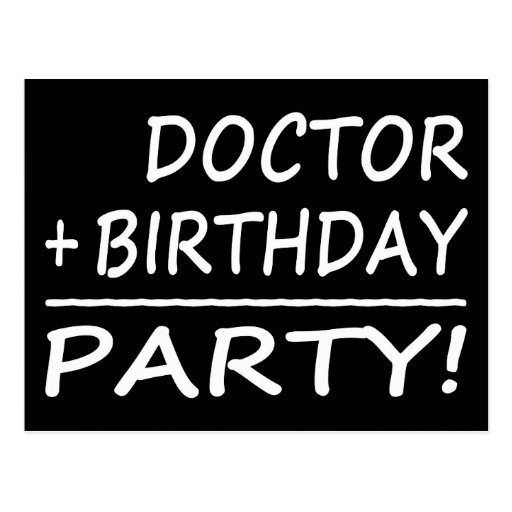 Doctors Birthdays : Doctor + Birthday = Party Post Cards
