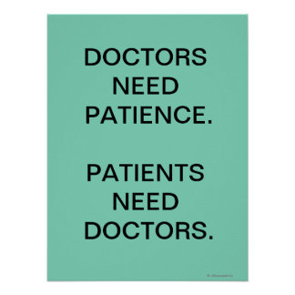 Doctors Need Patients Funny Medical Slogan Poster