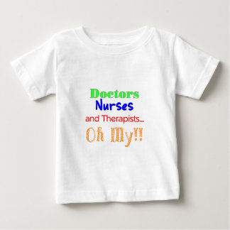 Doctors, Nurses, & Therapists Baby T-Shirt
