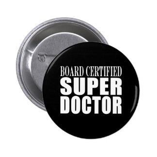 Doctors Parties : Board Certified Super Doctor Pin