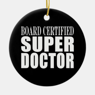 Doctors Parties : Board Certified Super Doctor Christmas Ornament