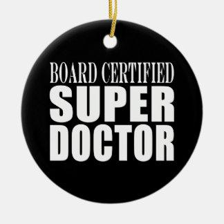 Doctors Parties : Board Certified Super Doctor Christmas Ornament