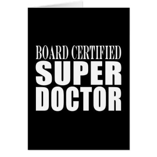 Doctors Parties : Board Certified Super Doctor Greeting Card