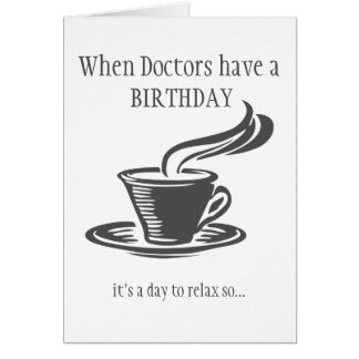 Doctors Relax Birthday Send Coffee Can't get Up Card