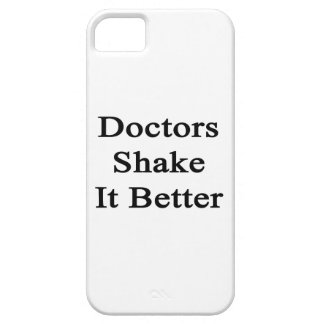 Doctors Shake It Better iPhone 5 Covers