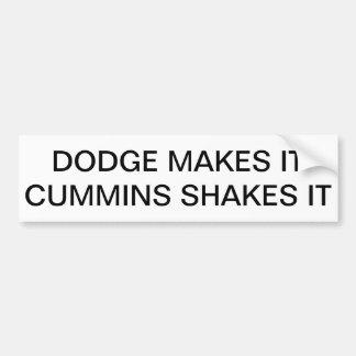 Dodge makes it, Cummins shakes it Car Bumper Sticker