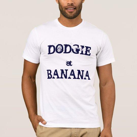 DODGIE & BANANA T-Shirt