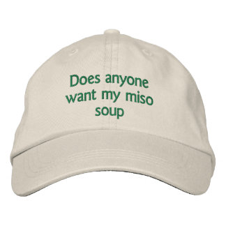 does anyone want my miso soup embroidered baseball cap