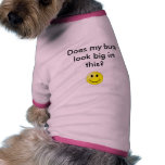 Does my bum look big in this pet t shirt