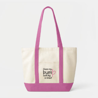 Does My Bump Look Big in  This? Impulse Tote Bag