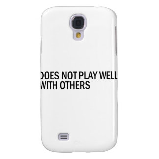 Does Not Play Well With Others Samsung Galaxy S4 Case