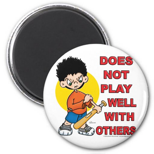 Does not play well with others! magnets