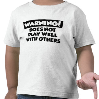 Does not play well with others tee shirt