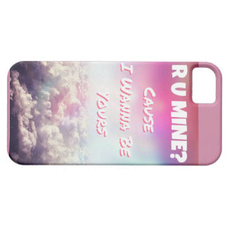 Does R Or Mine? It causes to I wanna sees yours iPhone 5 Cases