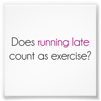 Does Running Late Count as Exercise? Photograph