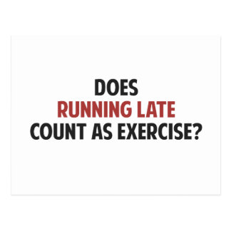 Does Running Late Count as Exercise? Postcard