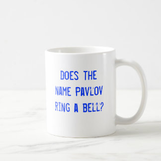 Does the name Pavlov ring a bell? Coffee Mug