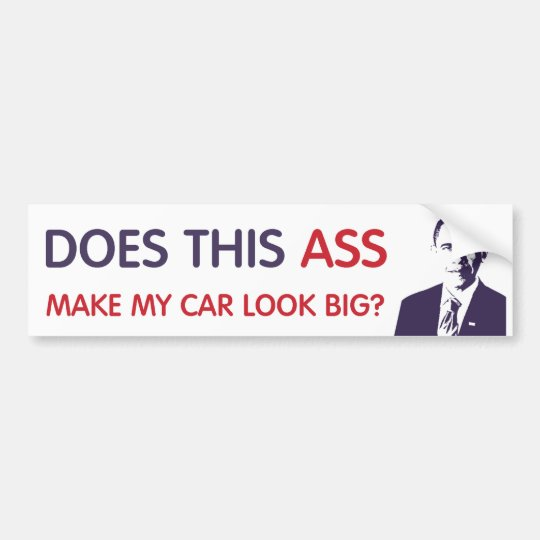 Does This... Make My Car Look Big Bumper Sticker