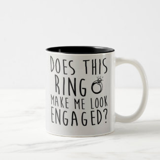 Does this ring make me look engaged? Two-Tone coffee mug