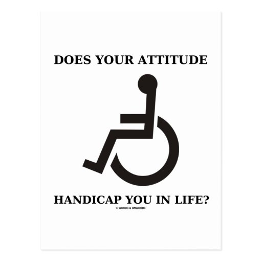 Does Your Attitude Handicap You In Life? Postcards