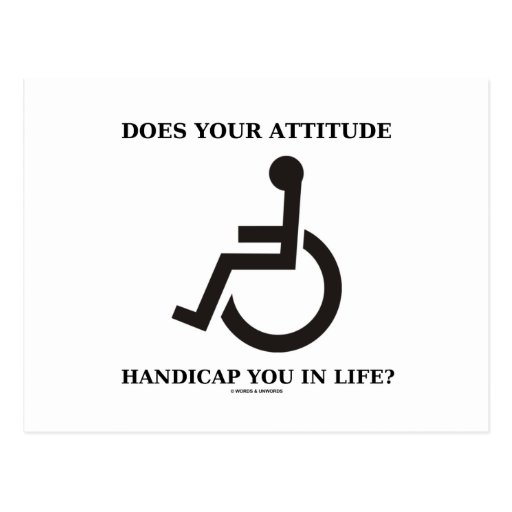 Does Your Attitude Handicap You In Life? Post Card