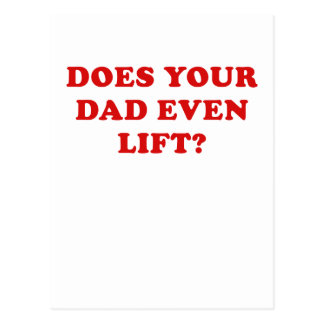 Does your Dad even Lift Postcard