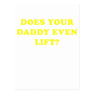 Does your Daddy Even Lift Post Card