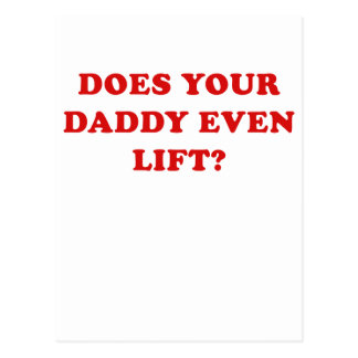 Does Your Daddy Even Lift Postcard