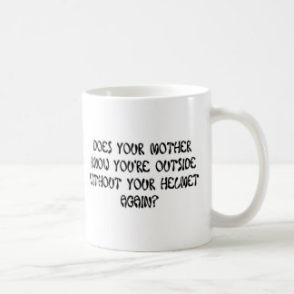 DOES YOUR MOTHER KNOW COFFEE MUG