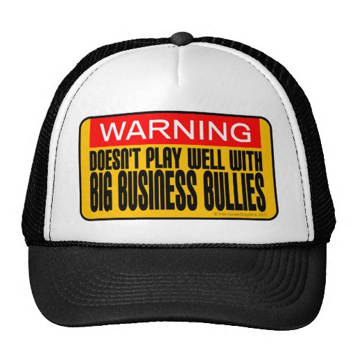 Doesn't Play Well With Big Business Bullies Trucker Hat