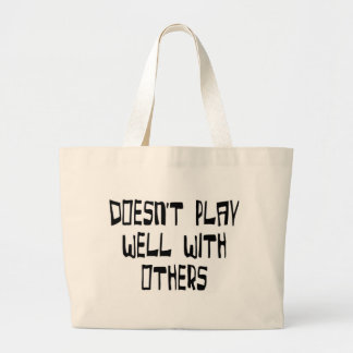 Doesn't play well with others jumbo tote bag
