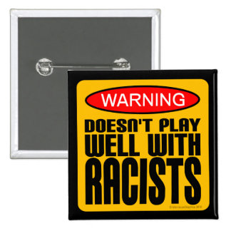 Doesn't Play Well With Racists 15 Cm Square Badge