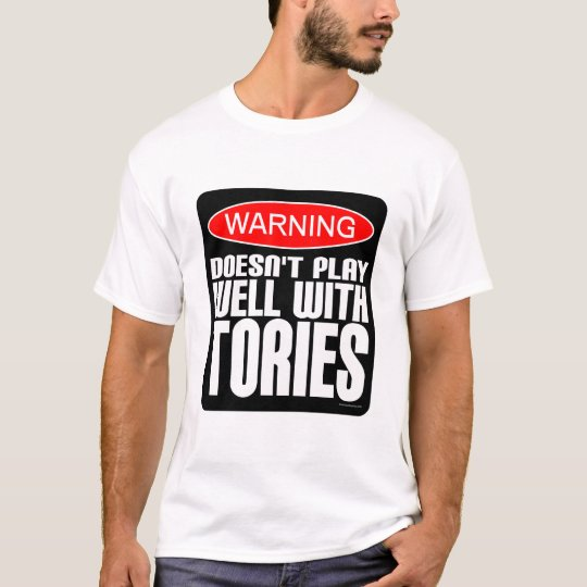 Doesn't Play Well With Tories T-Shirt
