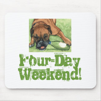 Dog Art FOUR-DAY WEEKEND Mouse Pad