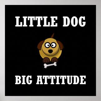 Dog Big Attitude Poster