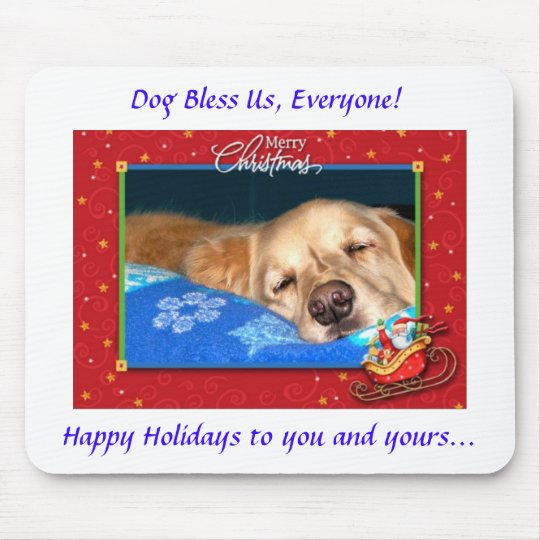 Dog Bless Us, Everyone! Holiday Mousepad