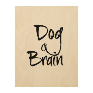 Dog Brain Wood Canvases