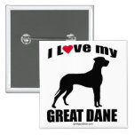 """""""DOG BREED"""" - GREAT DANE - """"I LOVE MY GREAT DANE"""" PINBACK BUTTONS"""