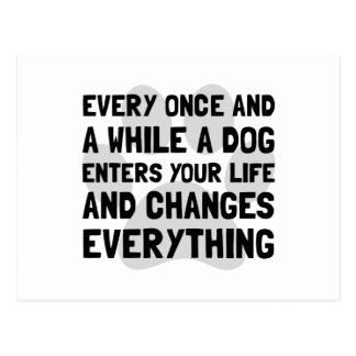 Dog Changes Everything Postcard